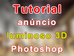 Tutorial anúncio luminoso 3D realista Photoshop